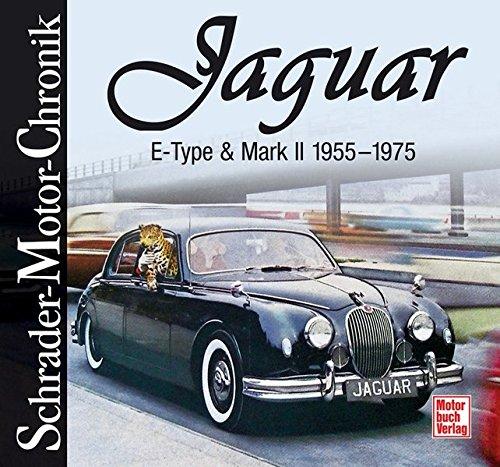 Jaguar E-Type & Mark II  1955 - 1975 (Schrader-Motor-Chronik) -