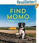 Find Momo Coast to Coast: A Photograp...