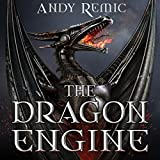The Dragon Engine: The Blood Dragon Empire, Book 1