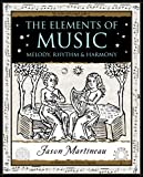The Elements of Music: Melody, Rhythm and Harmony (Wooden Books Gift Book)