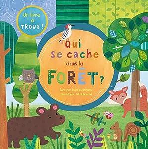 vignette de 'Un livre à trous !<br /> Qui se cache dans la forêt ? (Phillis Gershator)'