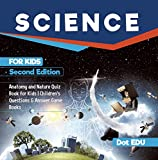Science for Kids Second Edition | Anatomy and Nature Quiz Book for Kids | Children's Questions & Answer Game Books