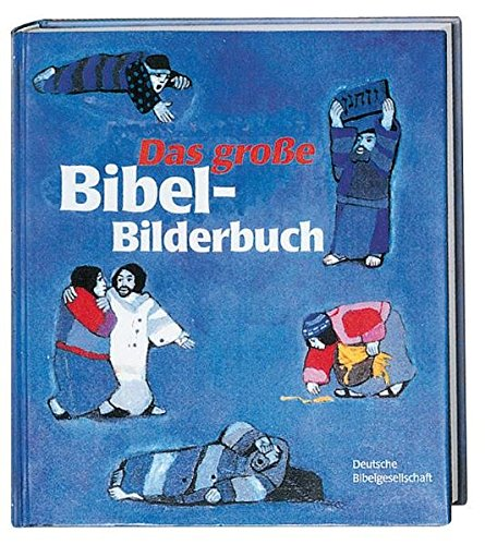 Bilderbibel Meine (Das grosse Bibel-Bilderbuch: 27 biblische Geschichten)