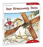 Der Kreuzweg Jesu den Kindern erklärt (Den Kindern erzählt/erklärt) - Ursula Lohmann