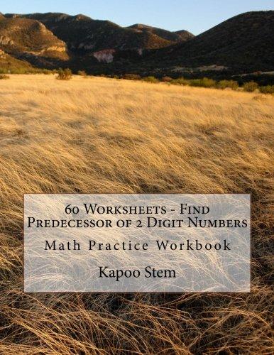 60 Worksheets - Find Predecessor of 2 Digit Numbers: Math Practice Workbook: Volume 2 (60 Days Math Number Before Series)