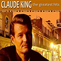 Claude King: The Greatest Hits