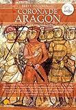 Image de Breve historia de la Corona de Aragón