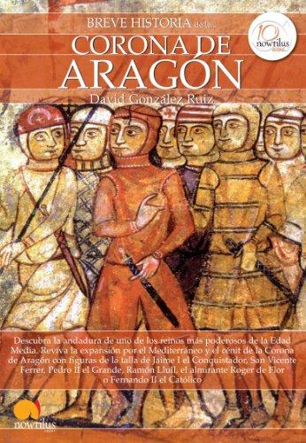 Breve historia de la Corona de Aragón por David González Ruiz