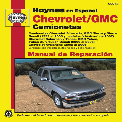 Chevrolet and GMC Camionetas Manual de Reparaci=n (Haynes Automotive Repair Manuals)