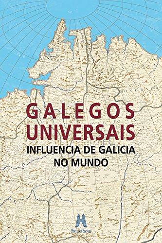 Galegos Universais: Influencia de Galicia no mundo