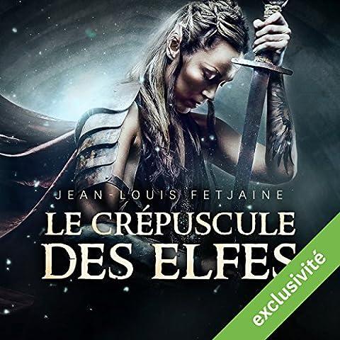 Le crépuscule des elfes (La trilogie des elfes
