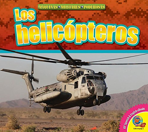 Los Helicopteros (Helicopters) (Av2 Let's Read! Mighty Military Machines)