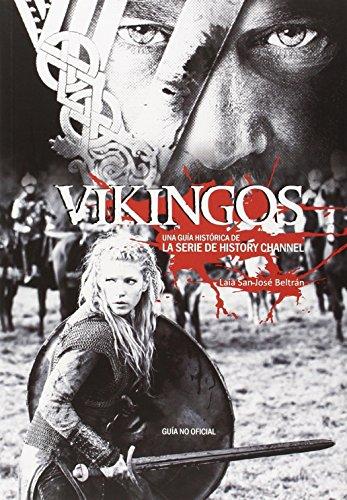 Vikingos: Una guía histórica de la serie de History Channel por Eulália San José Beltrán