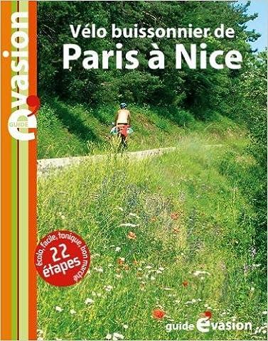Evasion à vélo : Vélo buissonnier de Paris à Nice de Dominique Pélassy ( 21 avril 2010 )