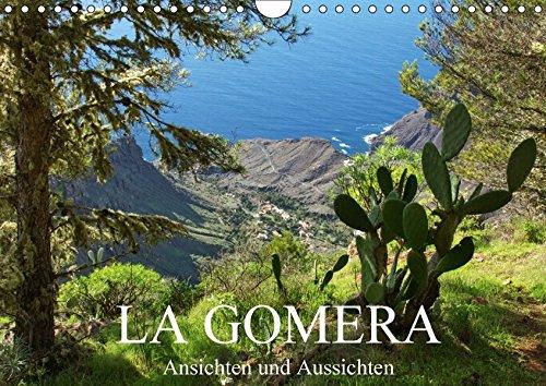 La Gomera - Ansichten und Aussichten (Wandkalender 2018 DIN A4 quer): Eine bunte Tour mit dreizehn Stationen über die zweitkleinste Insel der Kanaren (Monatskalender, 14 Seiten ) (CALVENDO Orte)