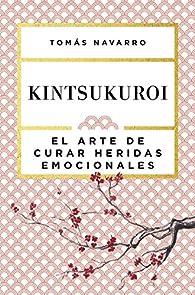 Kintsukuroi: El arte de curar heridas emocionales par Tomás Navarro