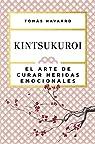 Kintsukuroi: El arte de curar heridas emocionales par Navarro