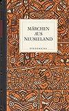 Märchen aus Neuseeland: Überlieferungen der Maori -