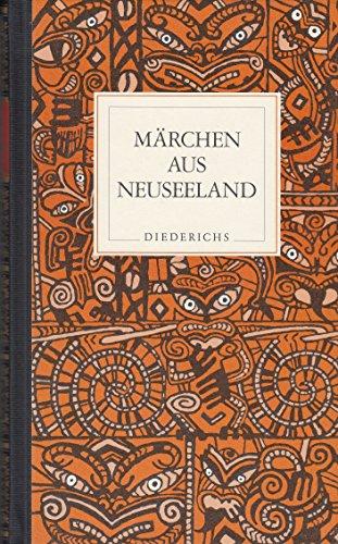 Märchen aus Neuseeland: Überlieferungen der Maori