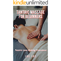 Tantric Massage for Beginners: Tantric Love Making Procedure (English Edition)