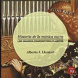 Historia De La Musica Sacra. Los Grandes Compositores Clasicos