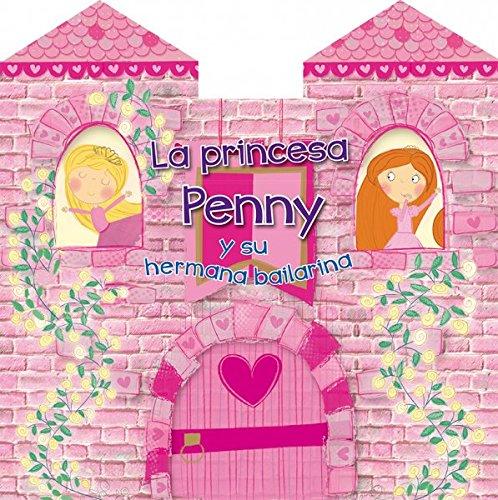 Princesa Penny Y Su Hermana Bailarina, La (PICARONA) por M. Breen