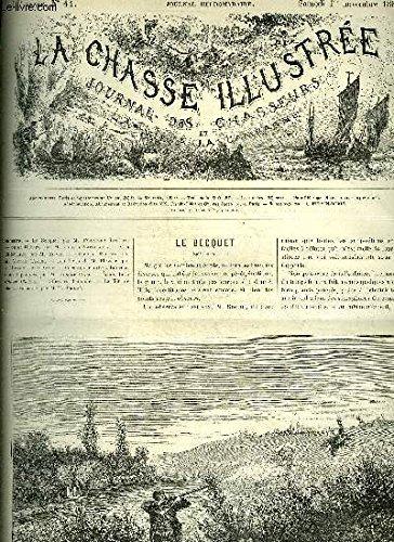LA CHASSE ILLUSTREE N° 44 Le Becquet par Labitte - Saint Hubert par Ambaloges - a la Billebaude par Silvio - perdrix et ramiers par Tixier - les idées de M.Plessier par Deschaumes - le tir de chasse raisonné par Sourbé.