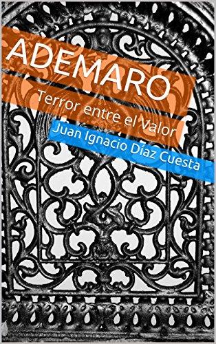 ADEMARO: Terror entre el Valor por Juan Ignacio Díaz Cuesta