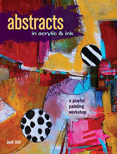 Abstracts in Acrylic and Ink: A Playful Painting Workshop por Jodi Ohl