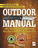 Outdoor Manual: 181 nützliche Techniken für das Überleben draußen