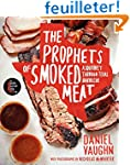 The Prophets of Smoked Meat: A Journe...