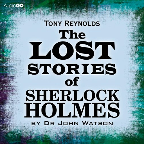 The Lost Stories of Sherlock Holmes by Dr John Watson  Audiolibri