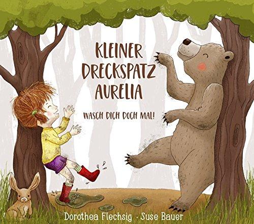Kleiner Dreckspatz Aurelia - Wasch dich doch mal!: Lehrreiches Mitmach-Bilderbuch über ein kluges Mädchen, das erforscht, wie sich Tiere waschen. Zum Vorlesen, Mitmachen und Anschauen.