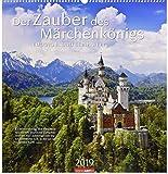 Der Zauber des Märchenkönigs - Kalender 2019: Ludwig II und seine Welt -