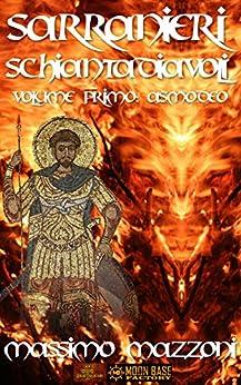 Sarranieri schianta diavoli: Volume primo: Asmodeo di [Mazzoni, Massimo]
