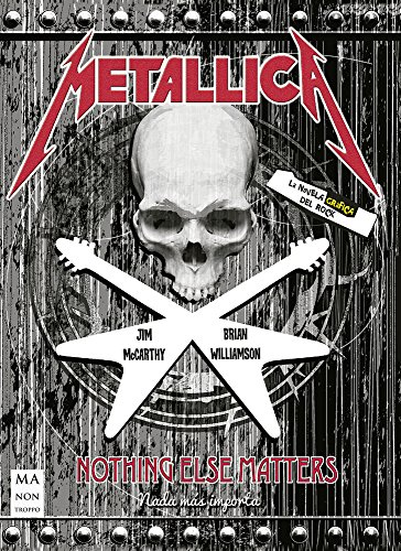 Metallica, Nothing else matters (Novela Gráfica) por Jim Mccarthy