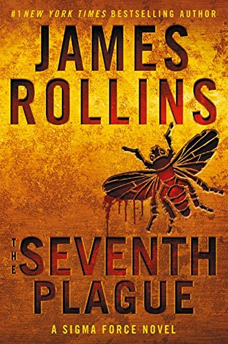 The Seventh Plague: A Sigma Force Novel (Sigma Force Novels, Band 11)