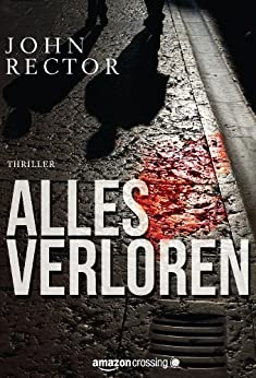 Alles verloren (Kindle Single) von [Rector, John]