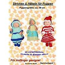 Häkeln und Stricken für Puppen 39 cm Sammelband 1 (Häkeln & Stricken für Puppen 39 cm Sammelband)