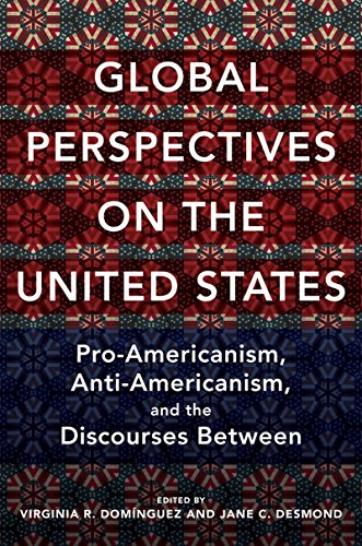 global-perspectives-on-the-united-states-pro-americanism-anti-americanism-and-the-discourses-between