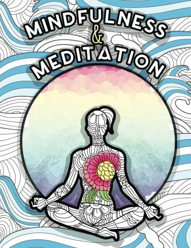 Mindfulness and Meditation: Anti-Stress Adult Colouring Book for Inspiration and Coloring Calm: Beautiful Nature and Quotes to Help You Relax: Find Mindfulness and Relaxation by Colouring Books for Adults (2016-03-30)