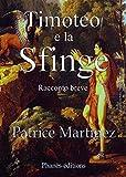 Scarica Libro Timoteo e la Sfinge (PDF,EPUB,MOBI) Online Italiano Gratis