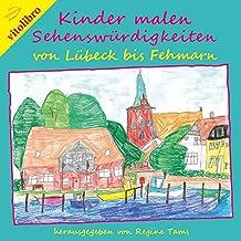 So toll isses hier!: Kinder malen Sehenswürdigkeiten von Lübeck bis Fehmarn
