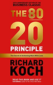 The 80/20 Principle: The Secret of Achieving More with Less: Updated 20th anniversary edition of the productivity and busine