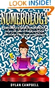 #1: Numerology: The Complete Guide To Numerology - Peer Into Your: Character, Purpose, and Potential - Forecast When To: Invest, Marry, and Career Change