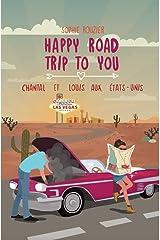 Happy road trip to you: Chantal et Louis aux États-Unis: une comédie feelgood dépaysante et pleine d'aventures! Format Kindle