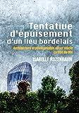 Tentative d'épuisement d'un lieu bordelais - Architecture et photographie au XXIe siècle, la Cité du Vin