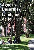 chance de leur vie (La) | Desarthe, Agnès (1966-....). Auteur