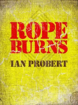 Rope Burns by [Probert, Ian]