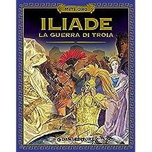 Iliade (Miti oro) (Italian Edition)